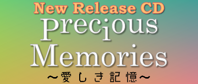 New Release CD 「Precious Memories」